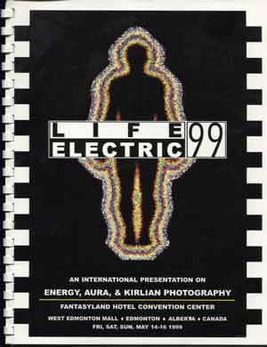 Life Electric: An International Presentation on Energy, Aura & Kirlian Photography