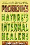 Probiotics: Nature's <br>Internal Healers